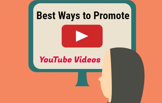 Best Ways to Promote YouTube Videos