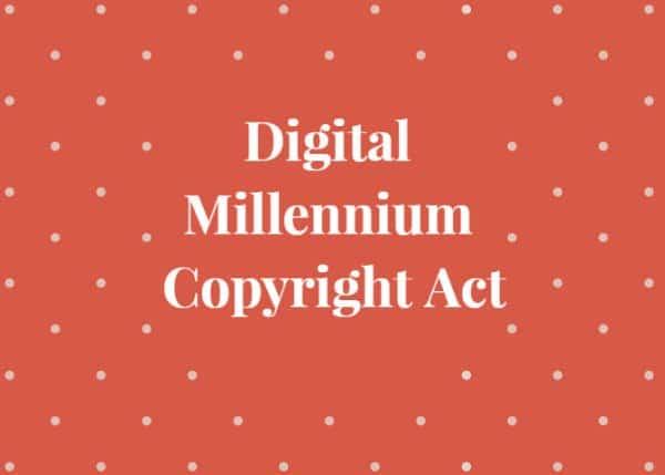 DMCA - Digital Millennium Copyright Act