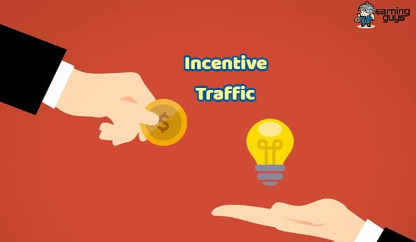 Incentive Traffic Sources